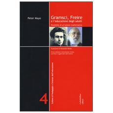 Gramsci, Freire e l'educazione degli adulti. Possibilit� di un'azione formativa