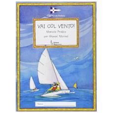 Vai col vento! Manuale pratico per giovani marinai