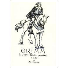 Grimm. L'uomo senza pensieri. Quattro fiabe