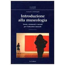 Introduzione alla museologia. Storia, strumenti e metodi per l'educatore museale