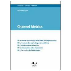 Channel metrics. Ediz. italiana