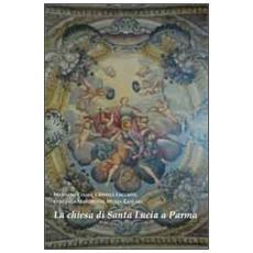La chiesa di Santa Lucia a Parma
