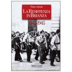La Resistenza in Brianza. 1943-1945