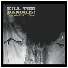 Kill The Dandies! - Those Who Hold The Flame