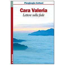 Cara Valeria. Lettere sulla fede