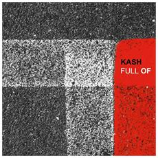 Kash - Full Of (Lp+Cd)