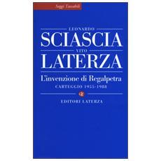 L'invenzione di Regalpetra. Carteggio 1955-1988