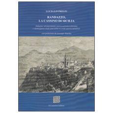 Randazzo, la cassino di sicilia. indagine sul patrimonio storico-artistico distrutto e danneggiato negli anni della seconda guerra mondiale