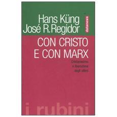 Con Cristo e con Marx. Cristianesimo e liberazione degli ultimi