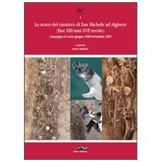 Lo scavo del cimitero di San Michele ad Alghero (fine XIII-inizi XVII secolo) . Prima campagna di scavo (giugno 2008-settembre 2009)