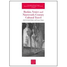 Ruskin, Venice and nineteenth-century cultural travel