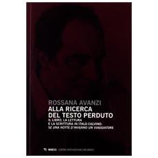 Alla ricerca del testo perduto. Il libro, la lettura e la scrittura in Italo Calvino: se una notte d'inverno un viaggiatore