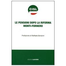Le pensioni dopo la riforma Monti-Fornero