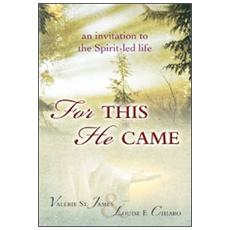 For this he came. An invitation to the spirit-led life