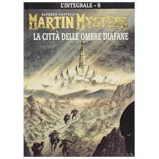 Martin Mystere #08 - La Citta' Delle Ombre Diafane (Cartonato)
