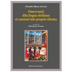 Osservantii dila lingua siciliana et canzoni inlo proprio idioma