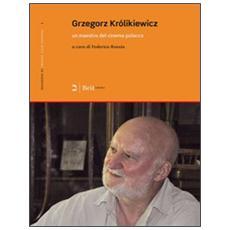 Gregor Krolikiewicz. Un maestro del cinema polacco