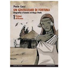 Gentiluomo Di Fortuna (Un) - Visioni Africane (Paolo Cossi)