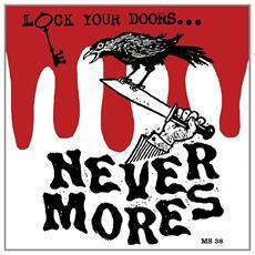 Nevermores - Lock Your Doors It's. . .