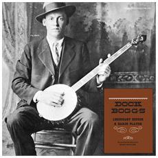Dock Boggs - Legendary Singer And Banjo Player