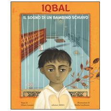 Iqbal. Il sogno di un bambino schiavo