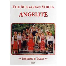 Bulgarian Voices (The) - Angelite Passion & Tales