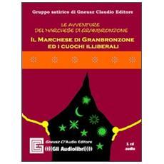 Il marchese di Granbronzone ed i cuochi illiberali. Audiolibro. CD Audio
