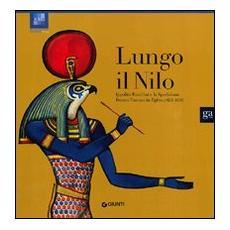Lungo il Nilo. Ippolito Rosellini e la spedizione franco-toscana in Egitto (1828-1829) . Ediz. illustrata
