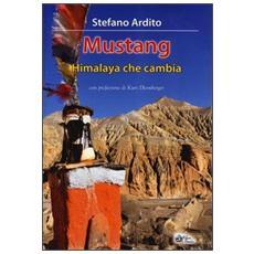 Mustang. Himalaya che cambia
