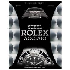 Steel Rolex acciaio. Ediz. italiana e inglese