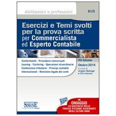 Esercizi e temi svolti per la prova scritta per commercialista ed esperto contabile