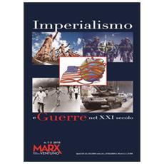 Imperialismo e guerre nel XXI secolo. Quaderno speciale di MarxVentuno vol. 1-2