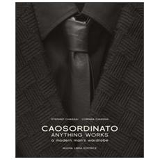 Caosordinato. Anything works. A modern man's wardrobe