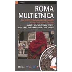 Roma multietnica. I cambiamenti nel panorama linguistico. Con DVD