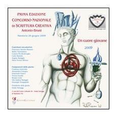 Prima edizione concorso nazionale di scrittura creativa «A. Bruni». Un cuore giovane