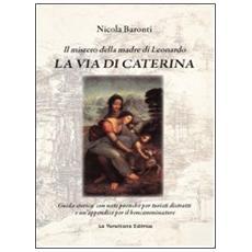La via di Caterina. Il mistero della madre di Leonardo