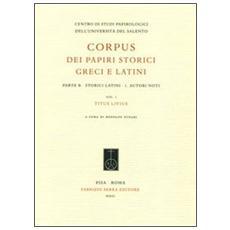Corpus dei papiri storici greci e latini. Parte B. Storici latini. Vol. 1: Autori noti. Titus Livius.