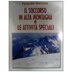 Il soccorso in alta montagna e le attività speciali