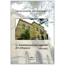 Le amministrazioni comunali di Collepasso nel centenario dell'elezione della prima amministrazione autonoma (febbraio 1912-febbraio 2012)