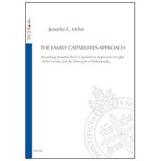 The family capabilities approach. Revisiting Amartya Sen's capabilities approach in light of the family and the principle of subsidiarity