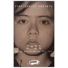 S-21. Nella prigione di Pol Pot
