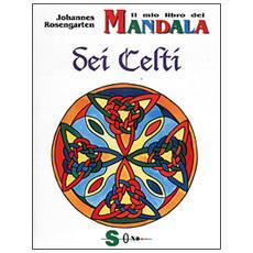 Mio libro dei mandala dei Celti per bambini (Il)