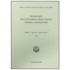 Rendiconto dell'Accademia delle scienze fisiche e matematiche. Serie IV. Vol. 65: Anno 1998.