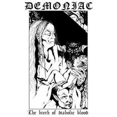 Demoniac - The Birth Of Diabolic Blood (Limited To 300 Copies)