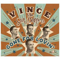 Vince & The Sun Boppers - Gone For Lovin'
