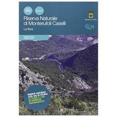 Riserva naturale di Monterufoli Caselli. La flora