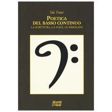 Poetica del basso continuo. la scritura, la voce, le immagini