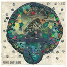 And The Kids - Friends Share Lovers