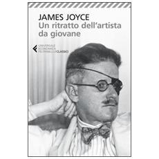 James Joyce - Un Ritratto Dell'Artista Da Giovane