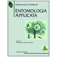 Entomologia applicata. Vol. 1: Generalità e mezzi di controllo.